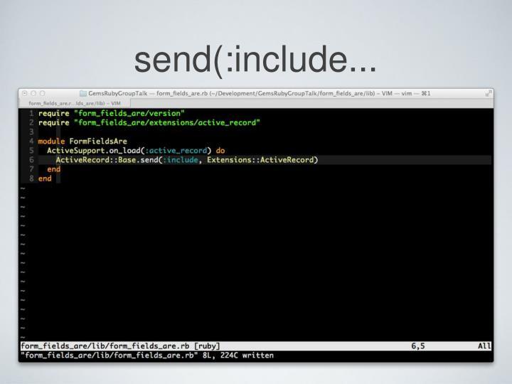 send(:include...
