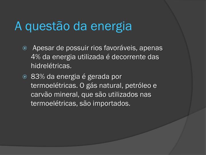 A questão da energia