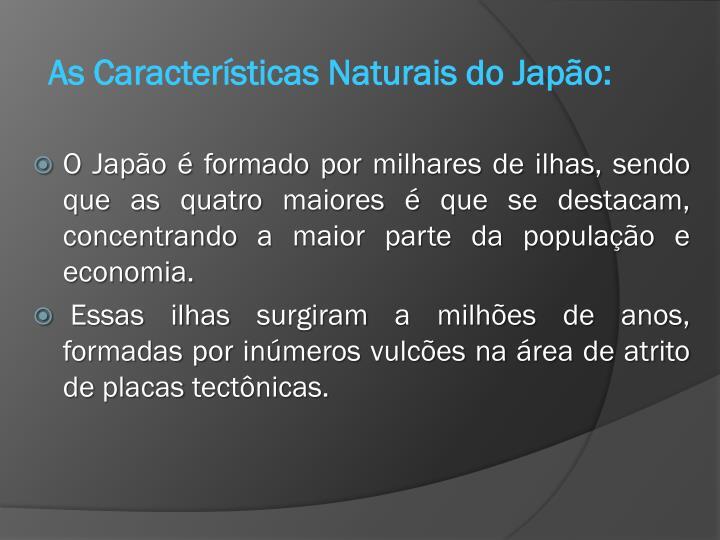 As Características Naturais do Japão: