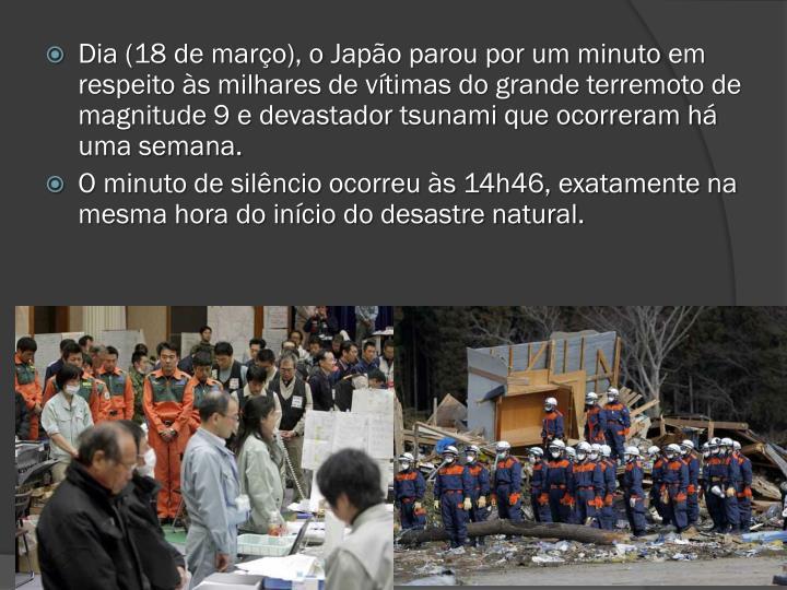 Dia (18 de março), oJapão parou por um minutoem respeito às milhares de vítimas do grande terremoto de magnitude 9 e devastador tsunami que ocorreram há uma semana.