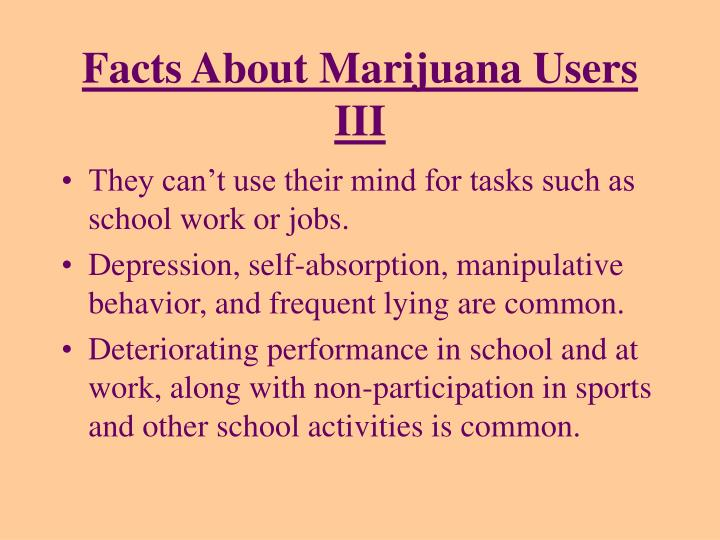 Facts About Marijuana Users III