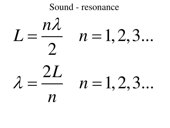Sound - resonance