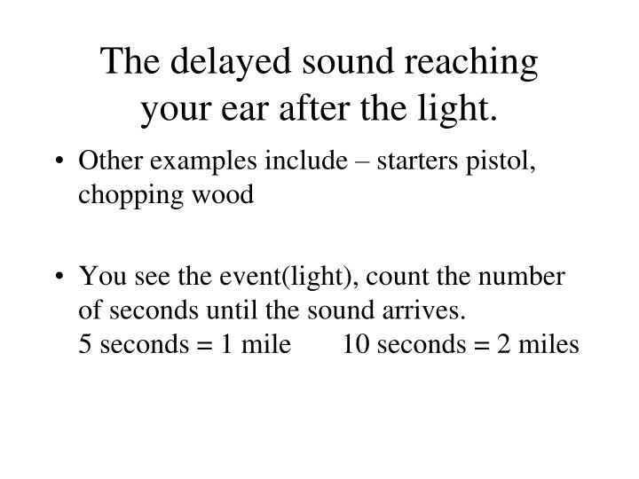 The delayed sound reaching