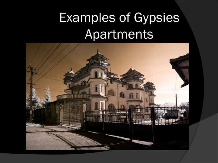 Examples of Gypsies Apartments
