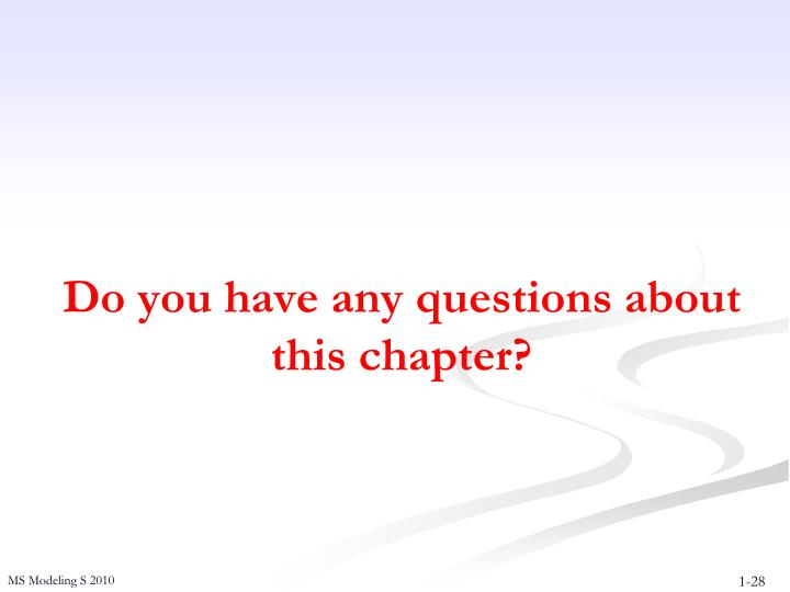 Do you have any questions about this chapter?