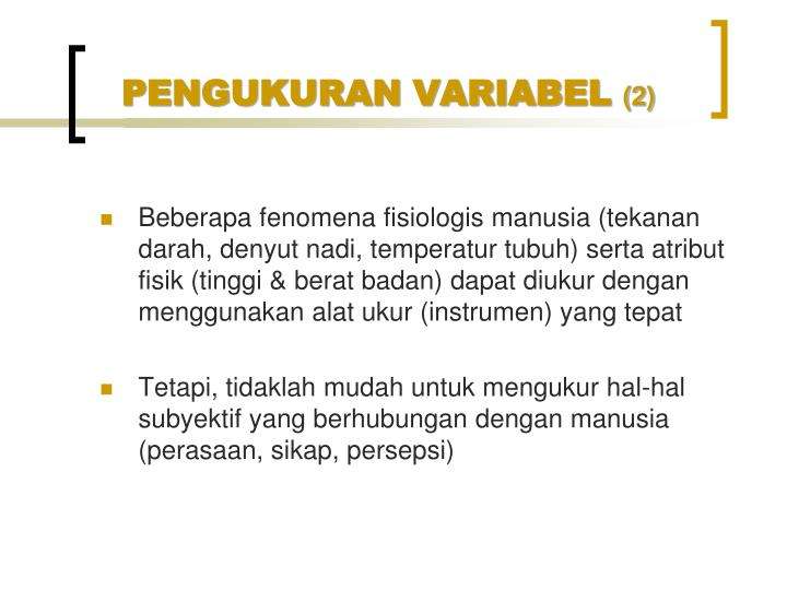 PENGUKURAN VARIABEL