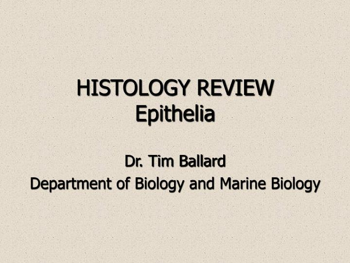 HISTOLOGY REVIEW