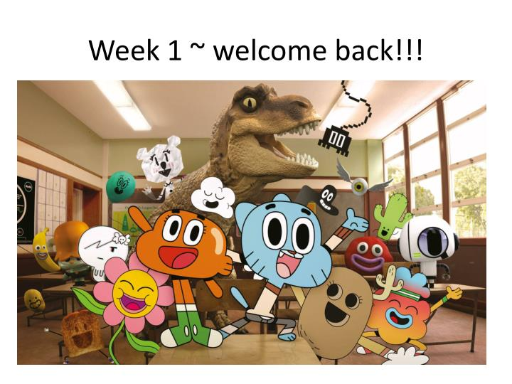 Week 1 welcome back