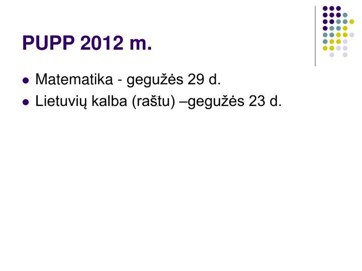 PUPP 2012 m.