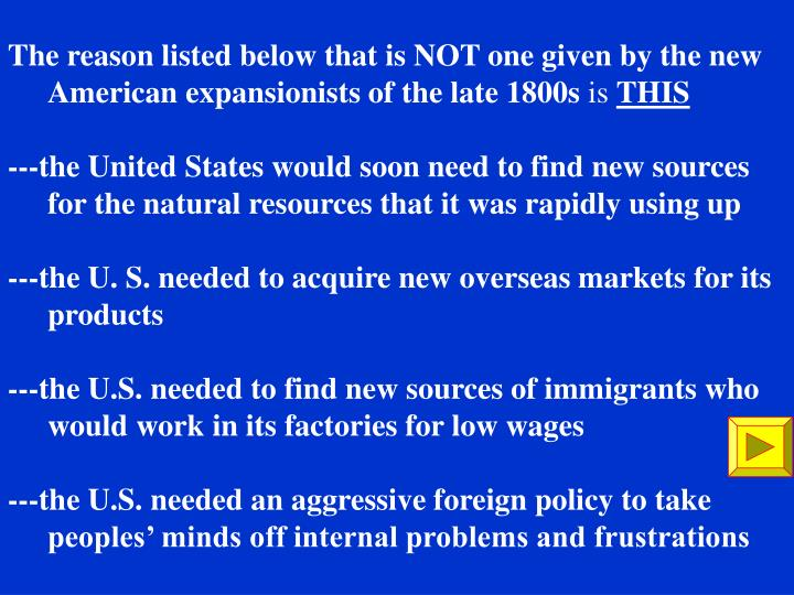 The reason listed below that is NOT one given by the new American expansionists of the late 1800s