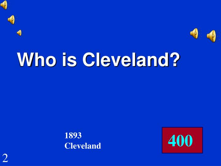 Who is Cleveland?