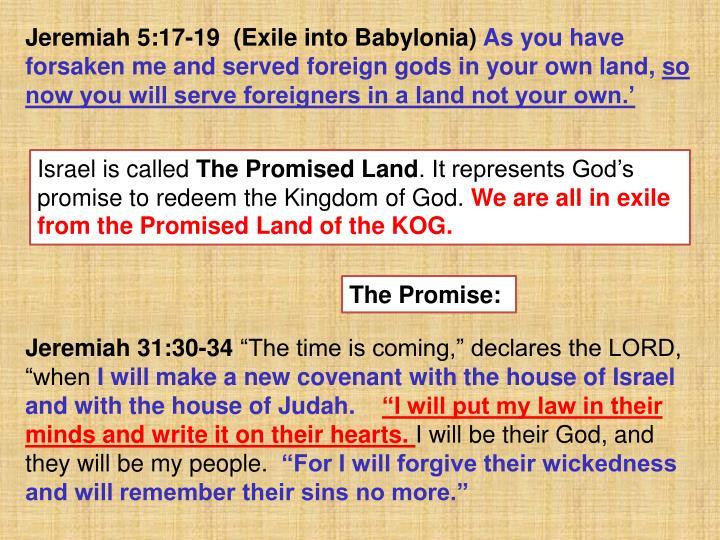 Jeremiah 5:17-19  (Exile into Babylonia)