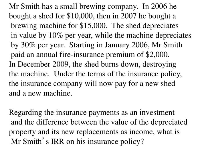 Mr Smith has a small brewing company.  In 2006 he