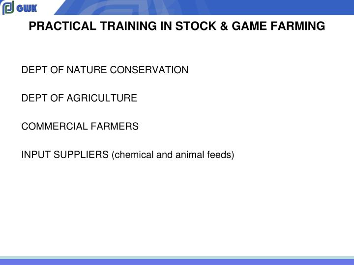 PRACTICAL TRAINING IN STOCK & GAME FARMING