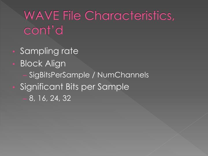 WAVE File Characteristics, cont'd