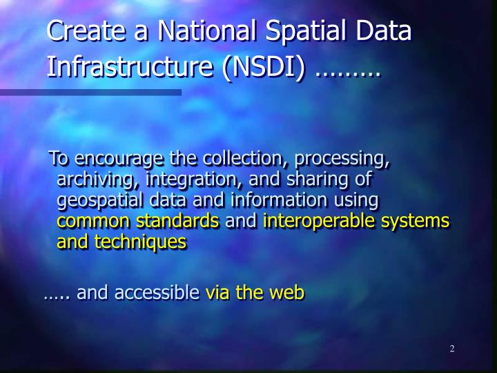 Create a National Spatial Data Infrastructure (NSDI) ………