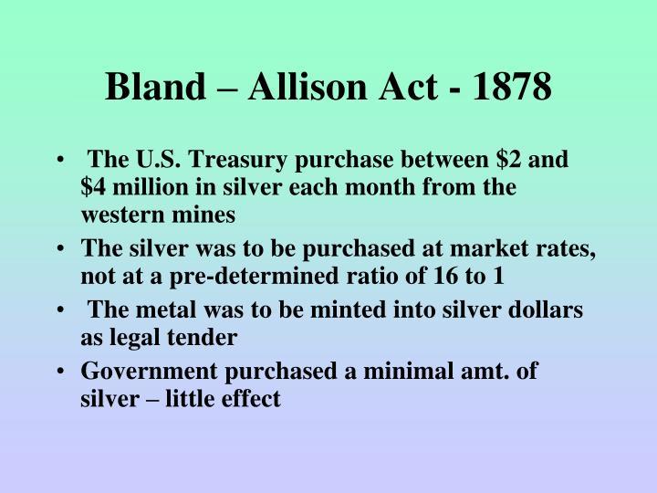 Bland – Allison Act - 1878