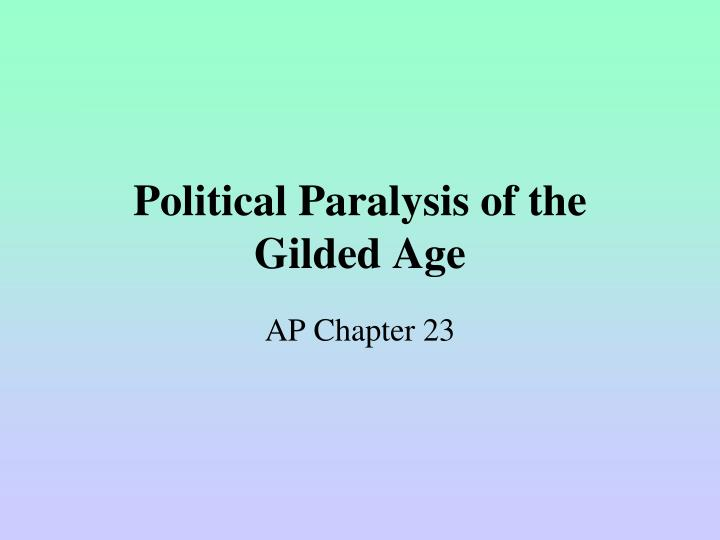 Political paralysis of the gilded age