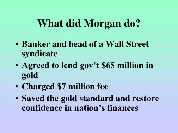 What did Morgan do?