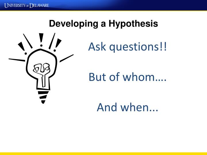 Developing a Hypothesis