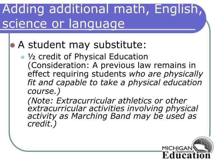 Adding additional math, English, science or language