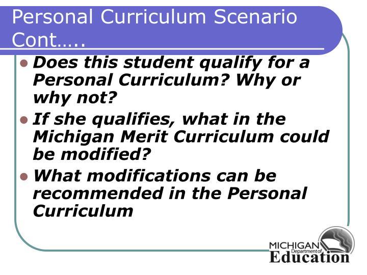 Personal Curriculum Scenario Cont…..
