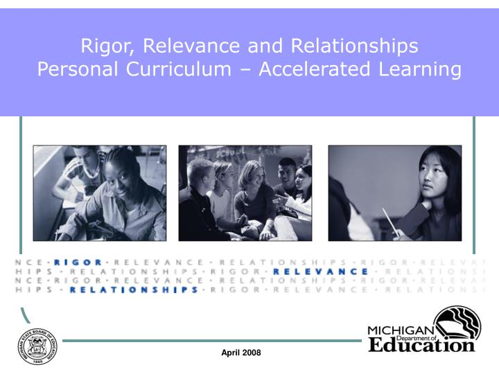 Rigor relevance and relationships personal curriculum accelerated learning