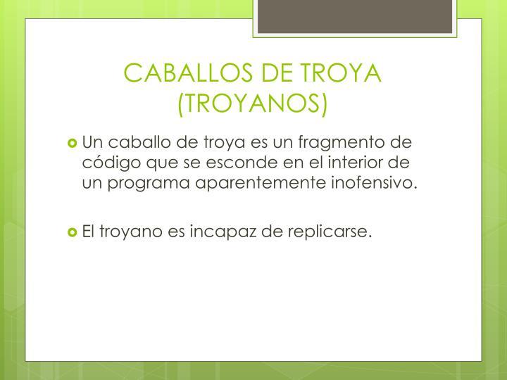 CABALLOS DE TROYA (TROYANOS