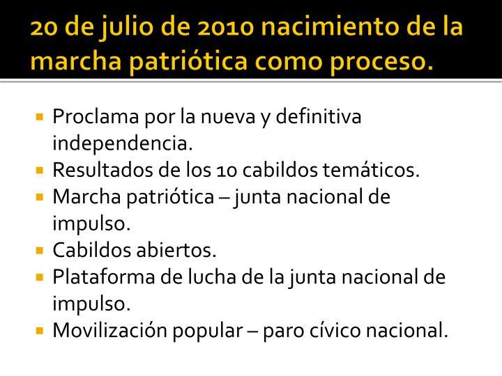 20 de julio de 2010 nacimiento de la marcha patriótica como proceso.