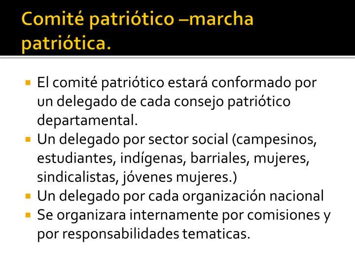 Comité patriótico –marcha patriótica.