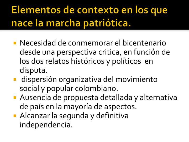 Elementos de contexto en los que nace la marcha patriótica.