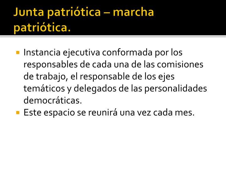 Junta patriótica – marcha patriótica.