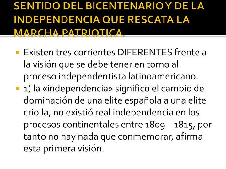 SENTIDO DEL BICENTENARIO Y DE LA INDEPENDENCIA QUE RESCATA LA MARCHA PATRIOTICA.