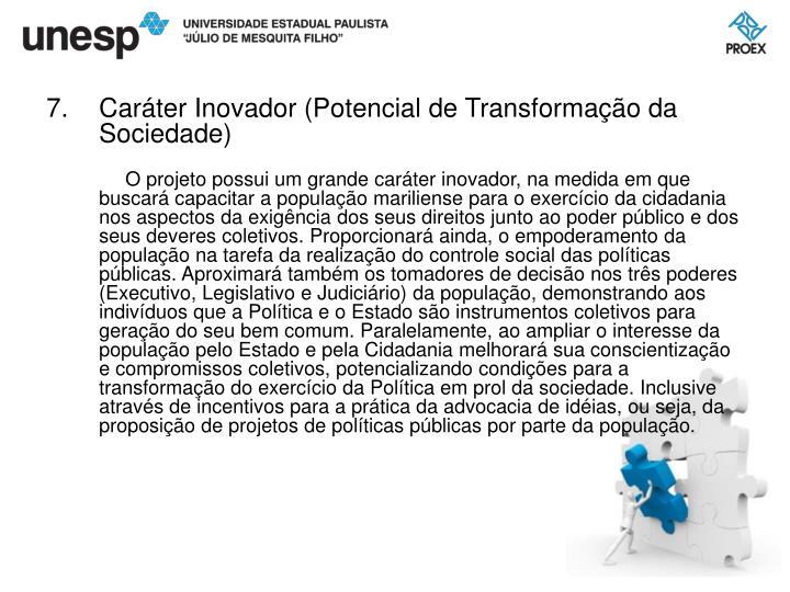 Caráter Inovador (Potencial de Transformação da Sociedade)