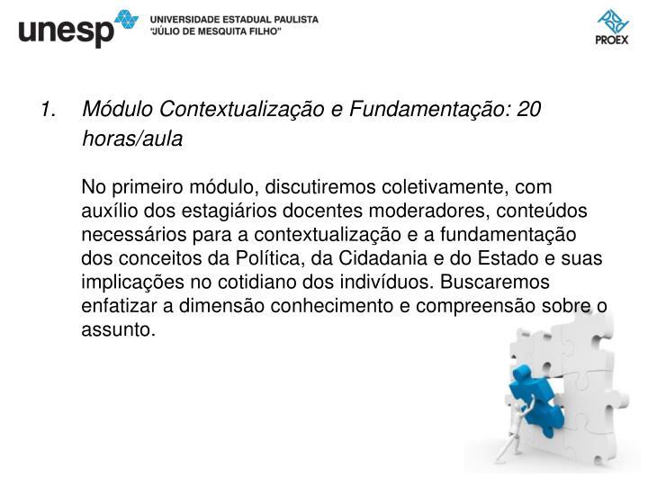 Módulo Contextualização e Fundamentação: 20 horas/aula