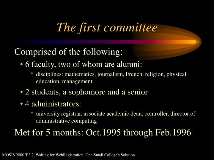 The first committee