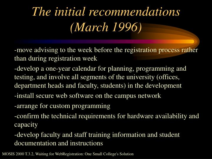 The initial recommendations