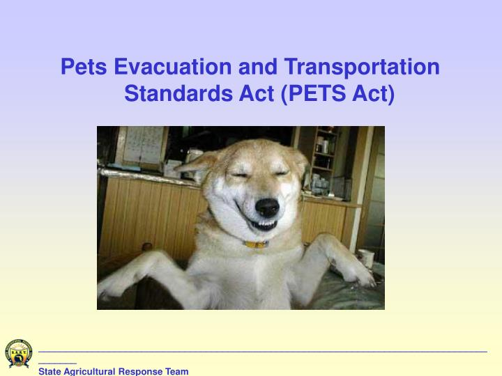 Pets Evacuation and Transportation Standards Act (PETS Act)