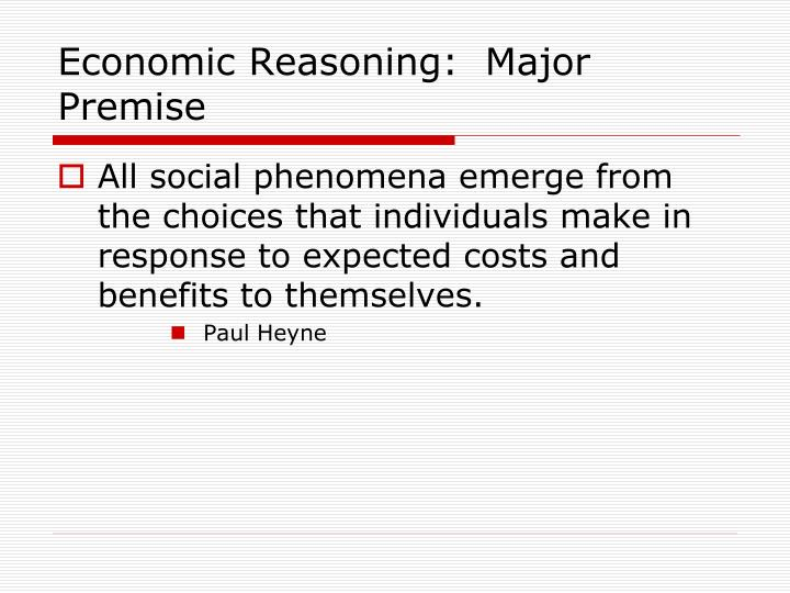 Economic Reasoning:  Major Premise