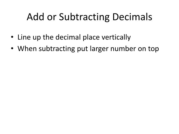 Add or Subtracting Decimals
