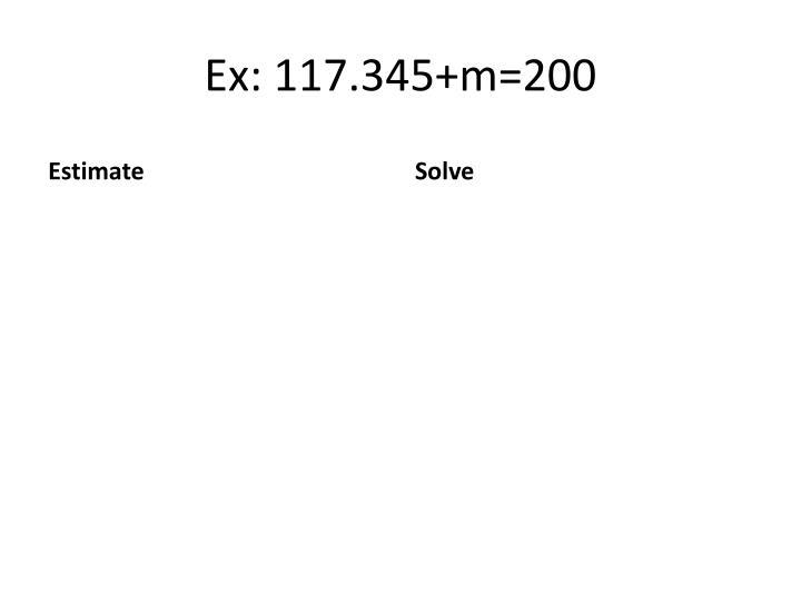 Ex: 117.345+m=200