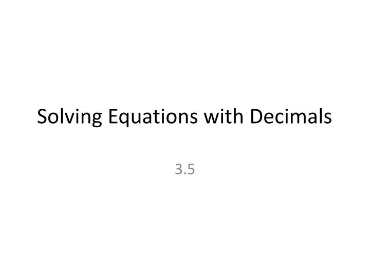 Solving equations with decimals