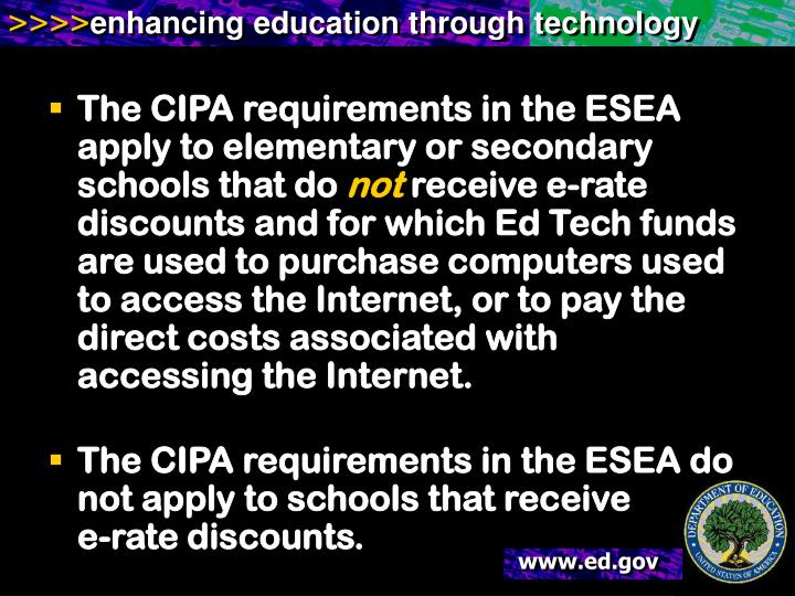 The CIPA requirements in the ESEA apply to elementary or secondary schools that do