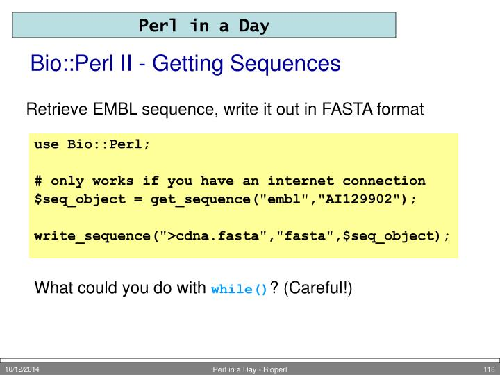 Bio::Perl II - Getting Sequences