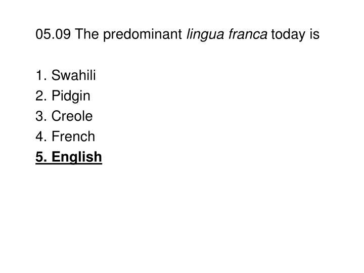 05.09 The predominant