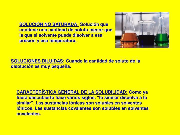 SOLUCIÓN NO SATURADA: