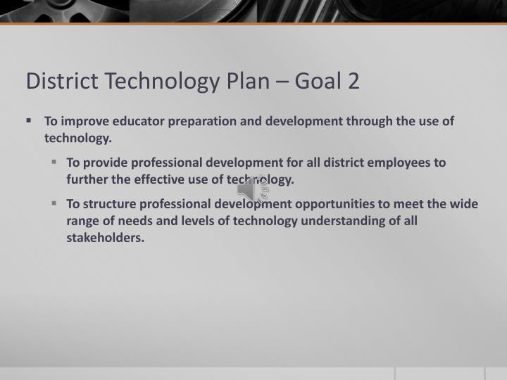 District Technology Plan – Goal