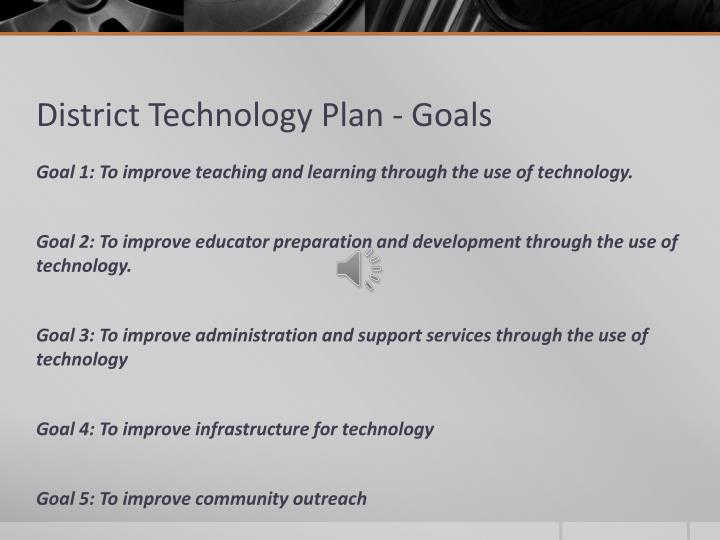 District Technology Plan - Goals