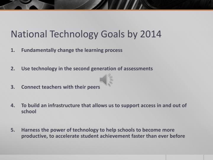 National Technology Goals by 2014