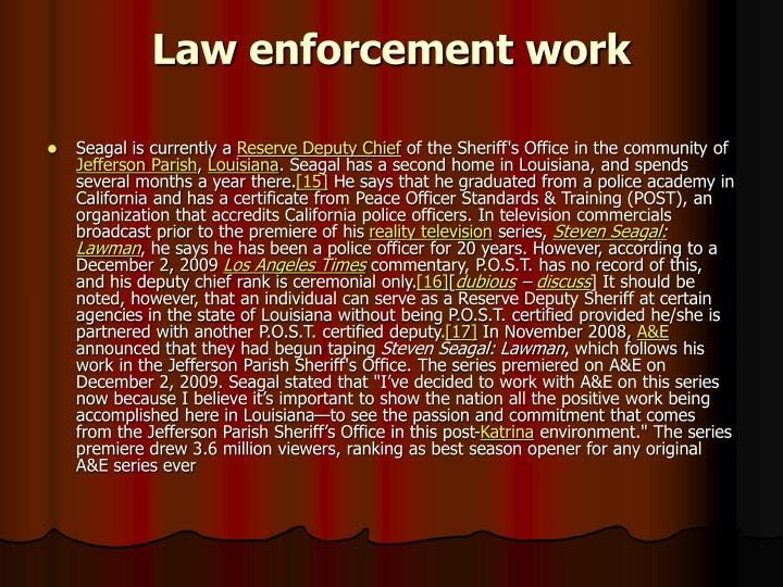 Law enforcement work
